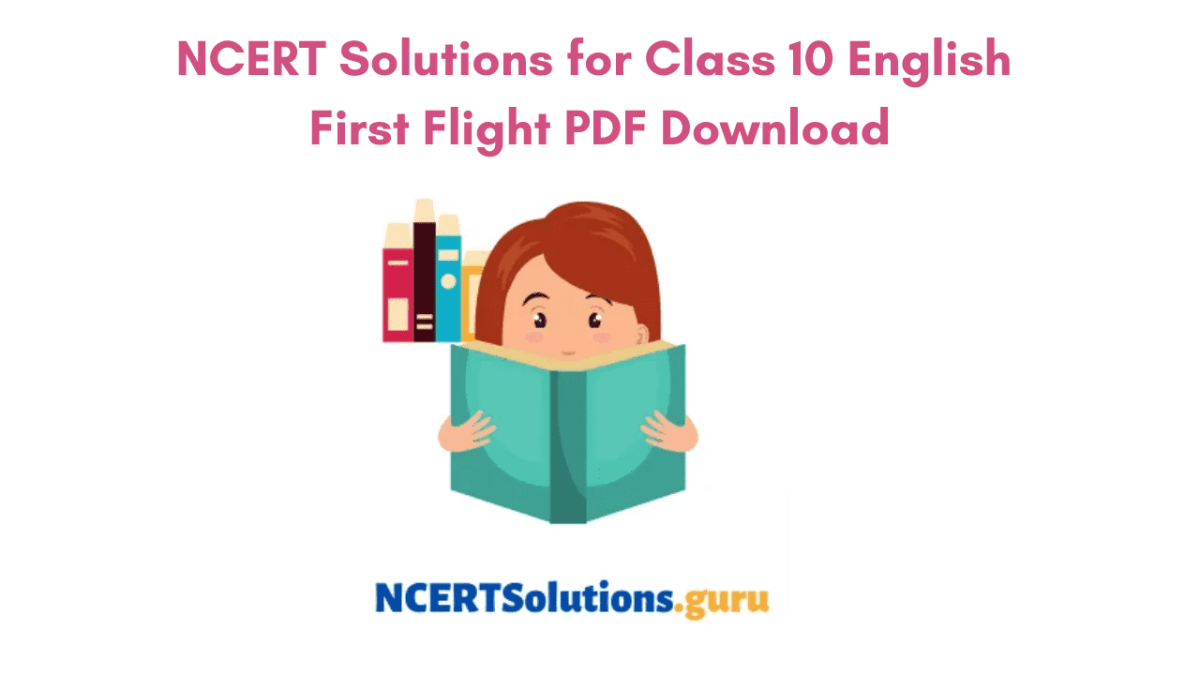 NCERT Solutions for Class 10 English First Flight PDF Download