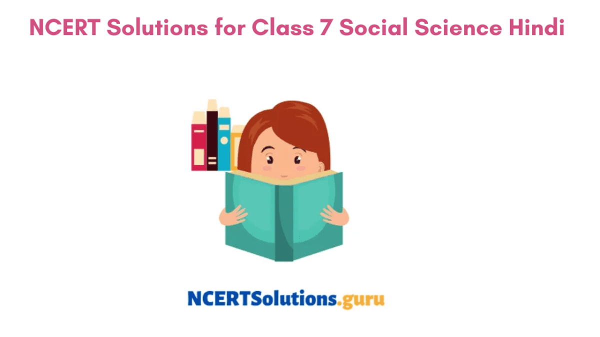NCERT Solutions for Class 7 Social Science Hindi