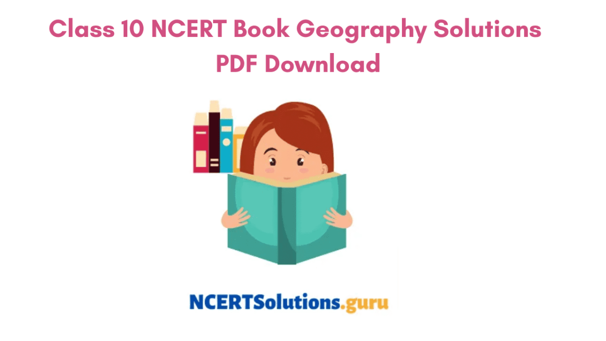 NCERT Solutions of Class 10 Social Science Geography