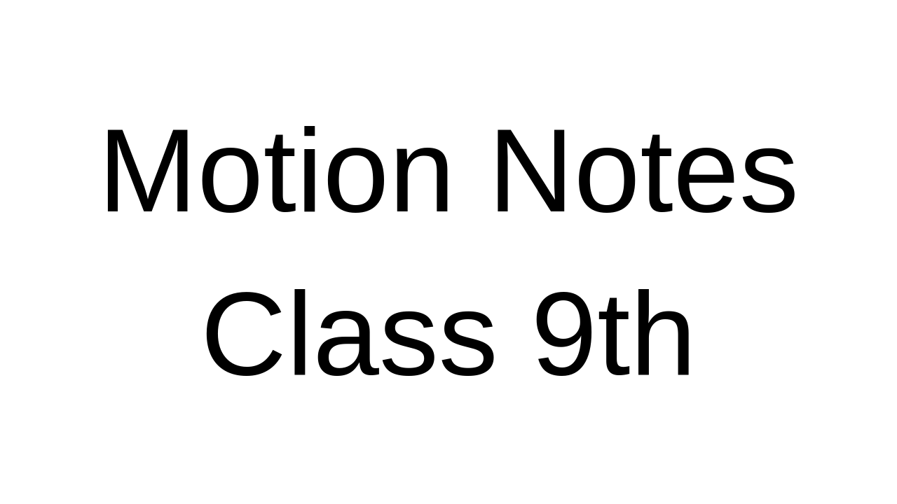 Motion Notes