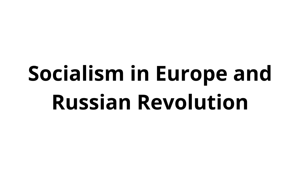 Socialism in Europe and Russian Revolution class 9