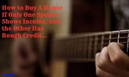 One Borrower Has Income One Borrower Has Credit Score
