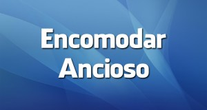 «Encomodar» e «ancioso» são erros de português?