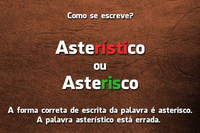 Asterístico é erro?