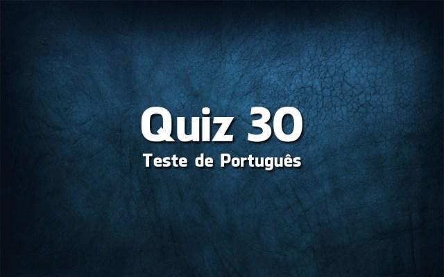 Quiz da Língua Portuguesa «30»
