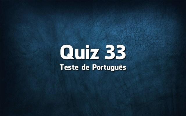 Quiz da Língua Portuguesa «33»
