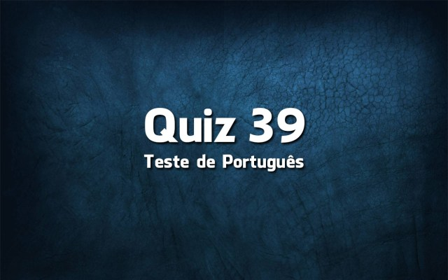 Quiz da Língua Portuguesa «39»