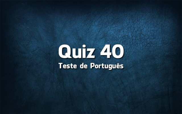 Quiz da Língua Portuguesa «40»