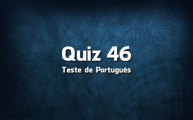 Quiz da Língua Portuguesa «46»