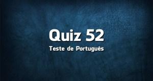 Quiz da Língua Portuguesa «52»