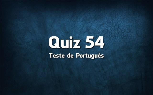 Quiz da Língua Portuguesa «54»