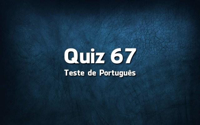 Quiz da Língua Portuguesa «67»