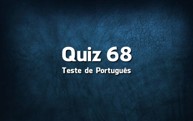 Quiz da Língua Portuguesa «68»