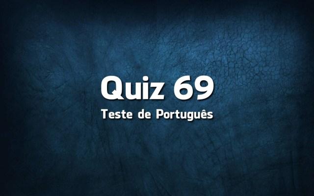Quiz da Língua Portuguesa «69»