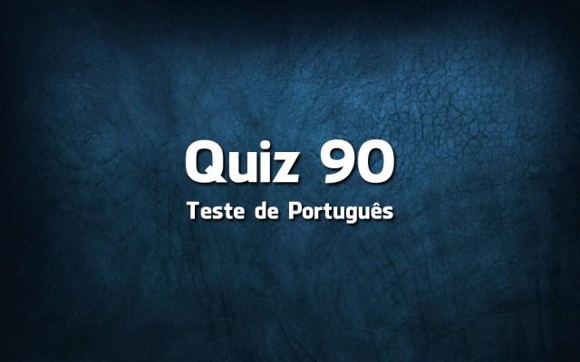 Quiz da Língua Portuguesa «90»