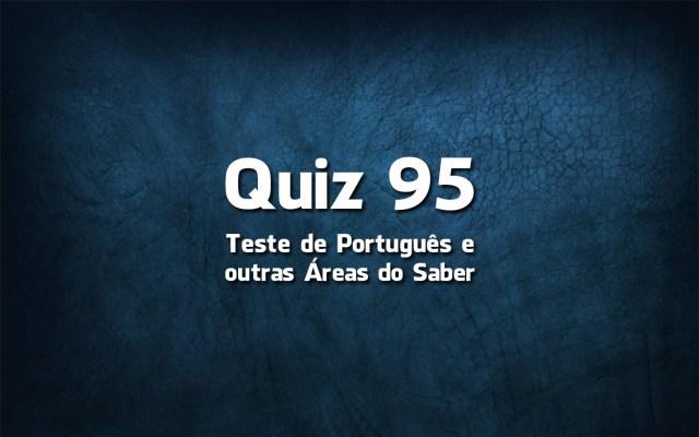 Quiz da Língua Portuguesa «95»
