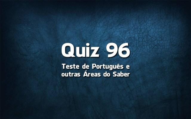 Quiz da Língua Portuguesa «96»