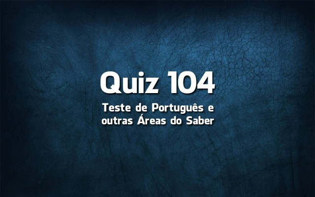 Quiz da Língua Portuguesa «104»
