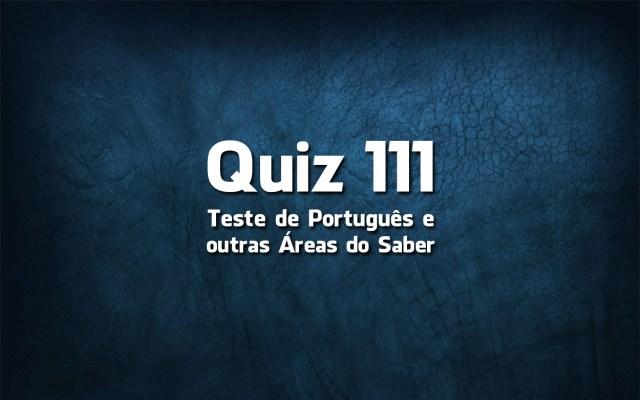 Quiz da Língua Portuguesa «111»