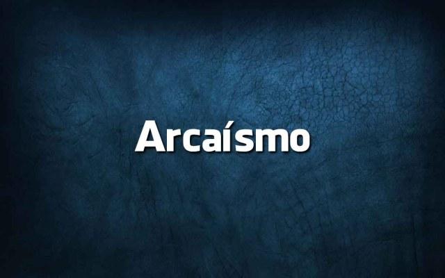 arcaísmos
