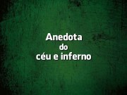 Anedota do céu e inferno