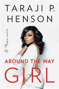 Taraji P. Henson's memoir, Around the Way Girl,