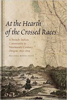 """Review: Melinda Marie Jette's """"At the Hearth of the Crossed Races"""" OSU Press, 2015."""