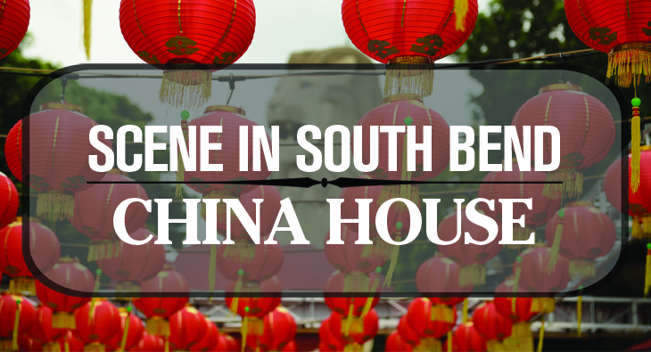 Scene in South Bend: China House // The Observer