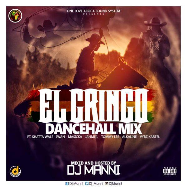 DJ Manni - EL Gringo Dancehall Mix
