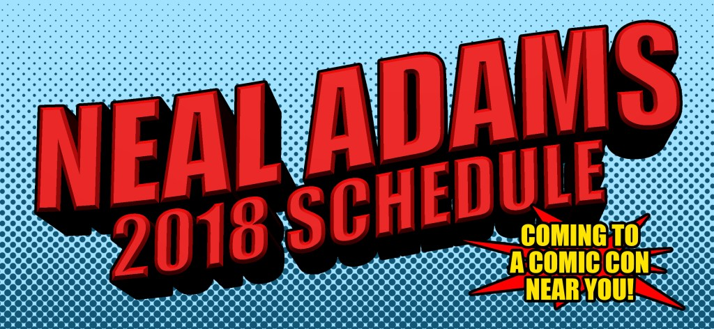 Neal Adams 2018 Comic Book Convention Schedule, Appearances
