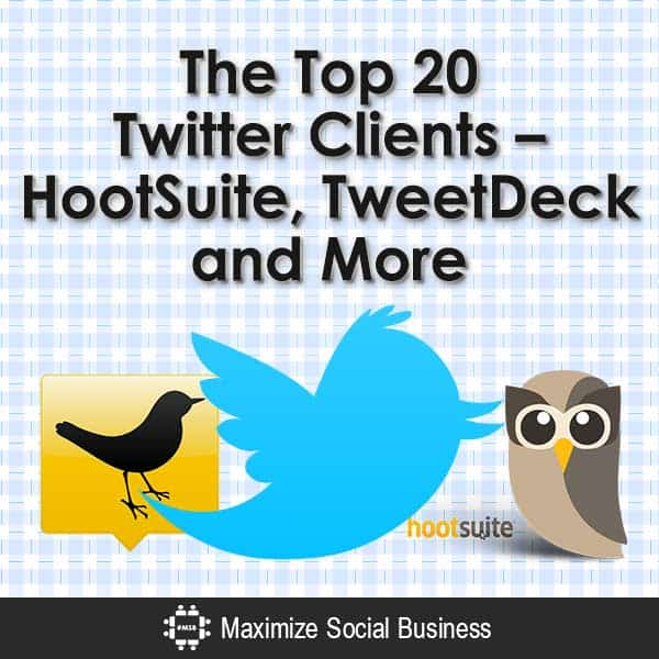 The-Top-20-Twitter-Clients-HootSuite-TweetDeck-and-More-V1 copy