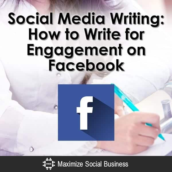 Social-Media-Writing-How-to-Write-for-Engagement-on-Facebook-V3 copy