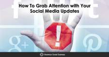 How To Grab Attention with Your Social Media Updates