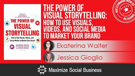 The Power of Visual Storytelling by Ekaterina Walter and Jessica Gioglio