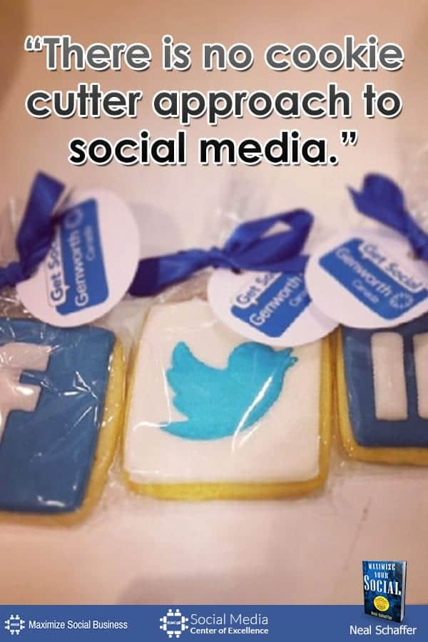 """There is No Cookie Cutter Approach to Social Media"" ~ @NealSchaffer #quotes #socialmedia #socialmediaquotes"
