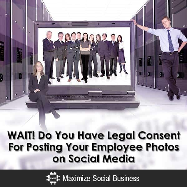 Do You Have Legal Consent to Post Employee Photos on Social Media?
