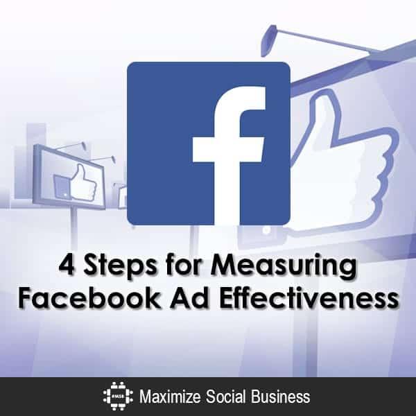 4 Steps for Measuring Facebook Ad Effectiveness