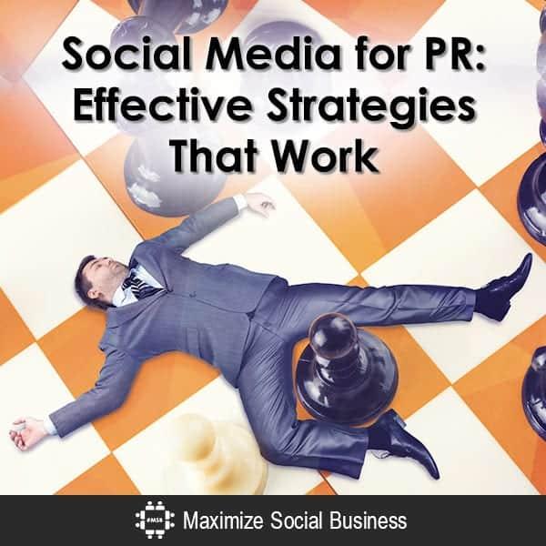 Social Media for PR: Effective Strategies That Work