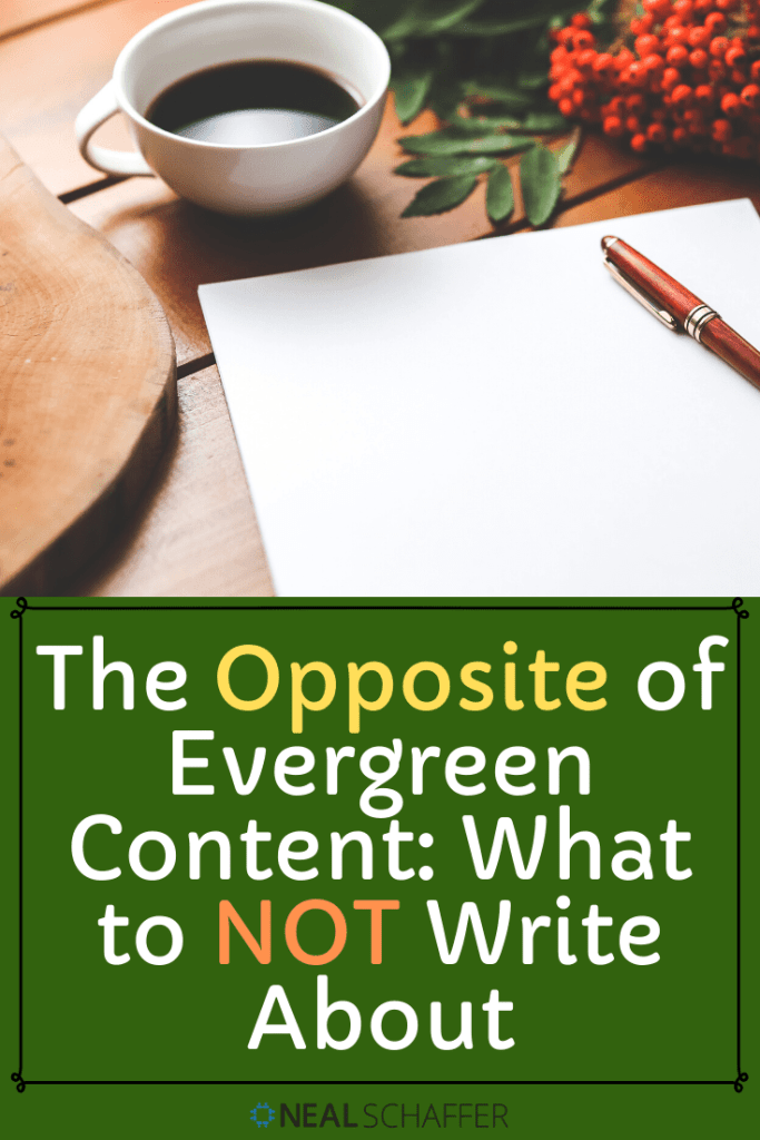 Want to Create More Evergreen Content? Stop Writing about These Topics