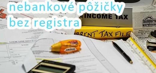 Rýchle nebankové pôžičky bez registra