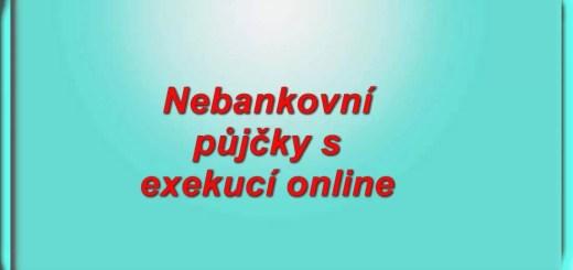 Nebankovní půjčky s exekucí online