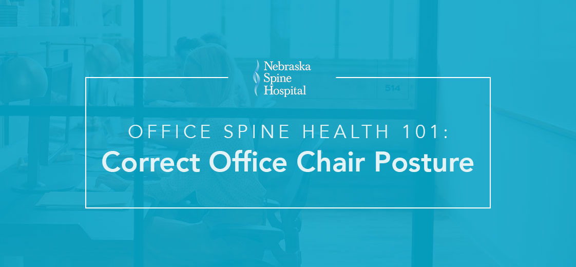 best office chair after spinal fusion fishing brackets spine health 101 correct posture nebraska