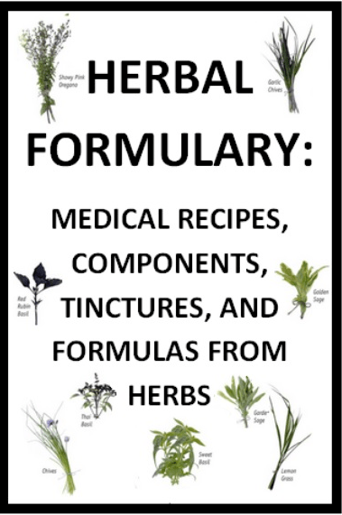 HERBAL FORMULARY: Medical Recipes, Components, Tinctures