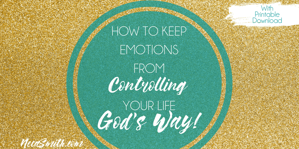 How to Keep Emotions from Controlling Your Life