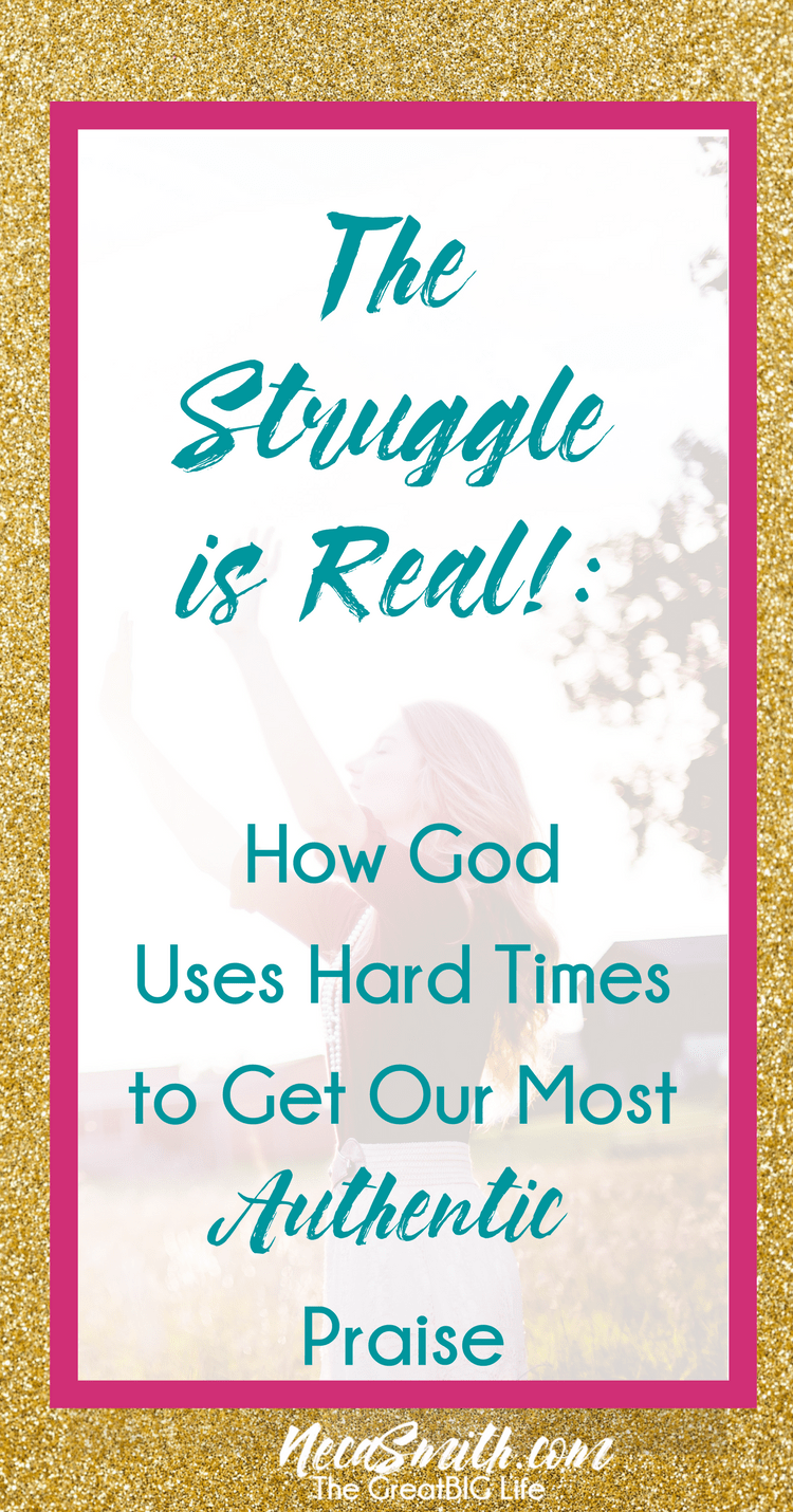 Getting through hard times in life seems like an uphill battle. Read how God uses our struggles to get our most real and authentic praise and worship.