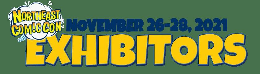 NorthEast Comic Con & Collectibles Extravaganza Upcoming Exhibitors Thanksgiving Weekend November 26-28, 2021