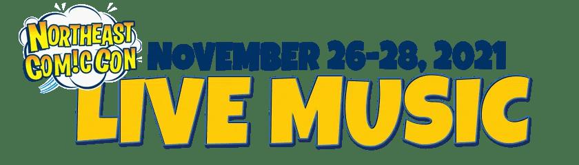 NorthEast Comic Con & Collectibles Extravaganza Live Music November 26-28, 2021