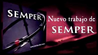 Photo of SEMPER estrenan en exclusiva un tema nuevo de su próximo CD