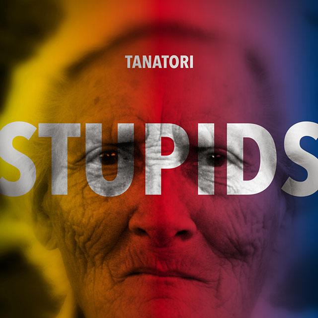 tanatori - stupids - web