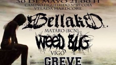Photo of [AGENDA] BELLAKO + WEED BUG + GREVE – Sala Distrito 9 30.05.2015 Vigo